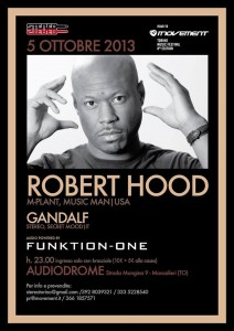 26 Audiodrome Moncalieri - TO - 05_10_2013 ROBERT HOOD _ M-PLANT, MUSIC MAN _ USA GANDALF _ STEREO, SECRET MOOD _ IT